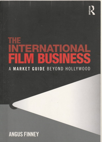 Angus Finney The International Film Business